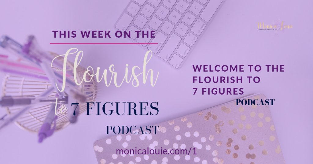 Welcome to the Flourish to 7 Figures Podcast Episode 1!