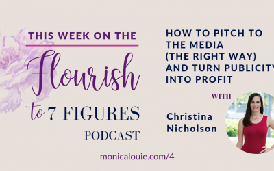 How to Pitch to the Media (the Right Way) and Turn Publicity into Profit with Christina Nicholson