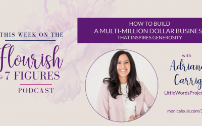 How to Build a Multi-Million Dollar Business that Inspires Generosity with Adriana Carrig from Little Words Project