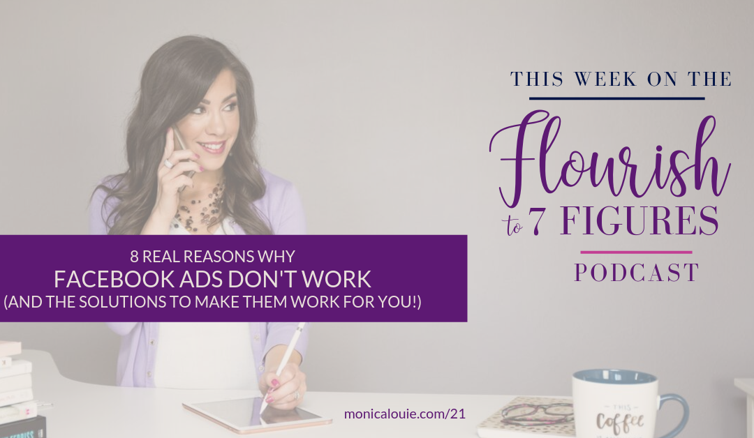 8 Real Reasons Why Facebook Ads Don't Work (And the Solutions to Make Them Work For You!)