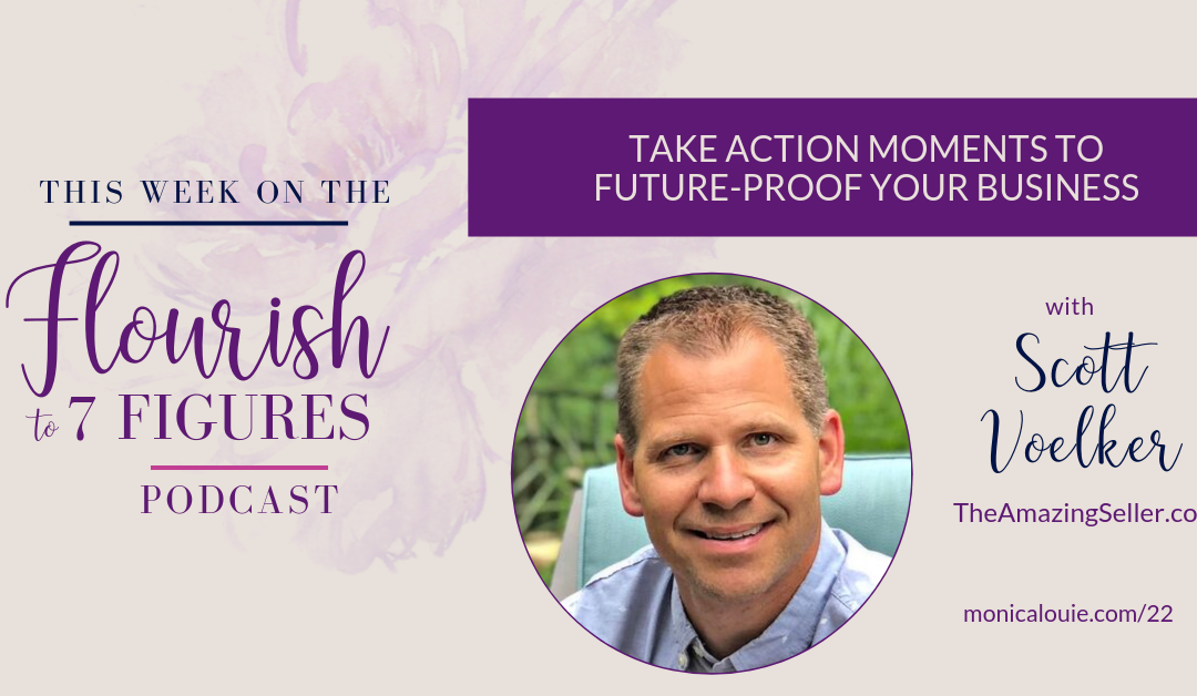 Take Action Moments to Future-Proof Your Business with Scott Voelker from TheAmazingSeller.com