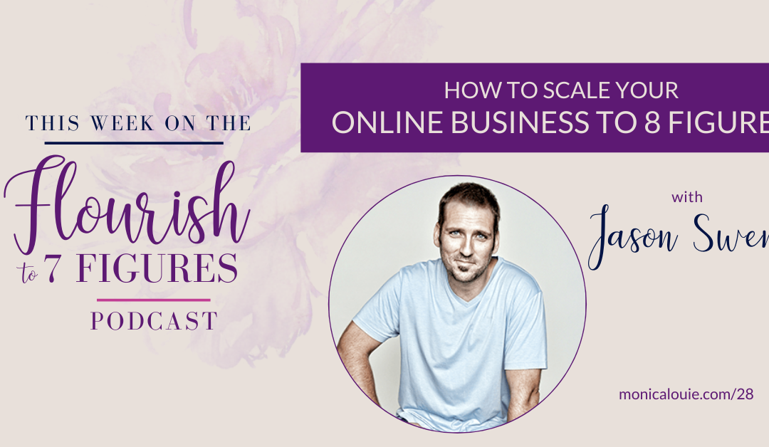 How to Scale Your Online Business to 8 Figures with Jason Swenk