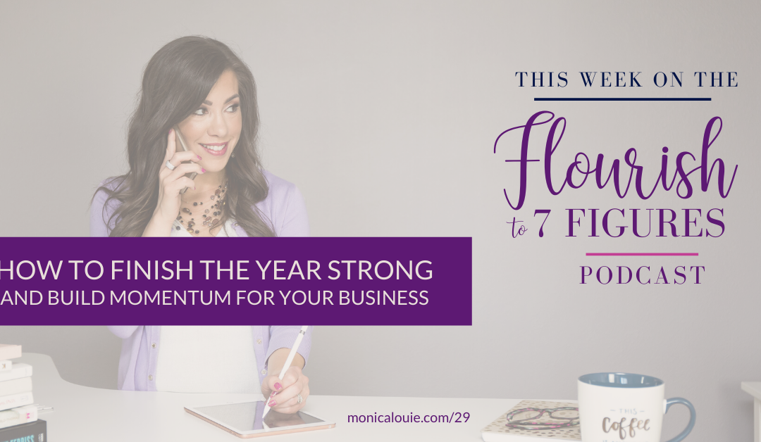 How to Finish the Year Strong and Build Momentum for Your Business