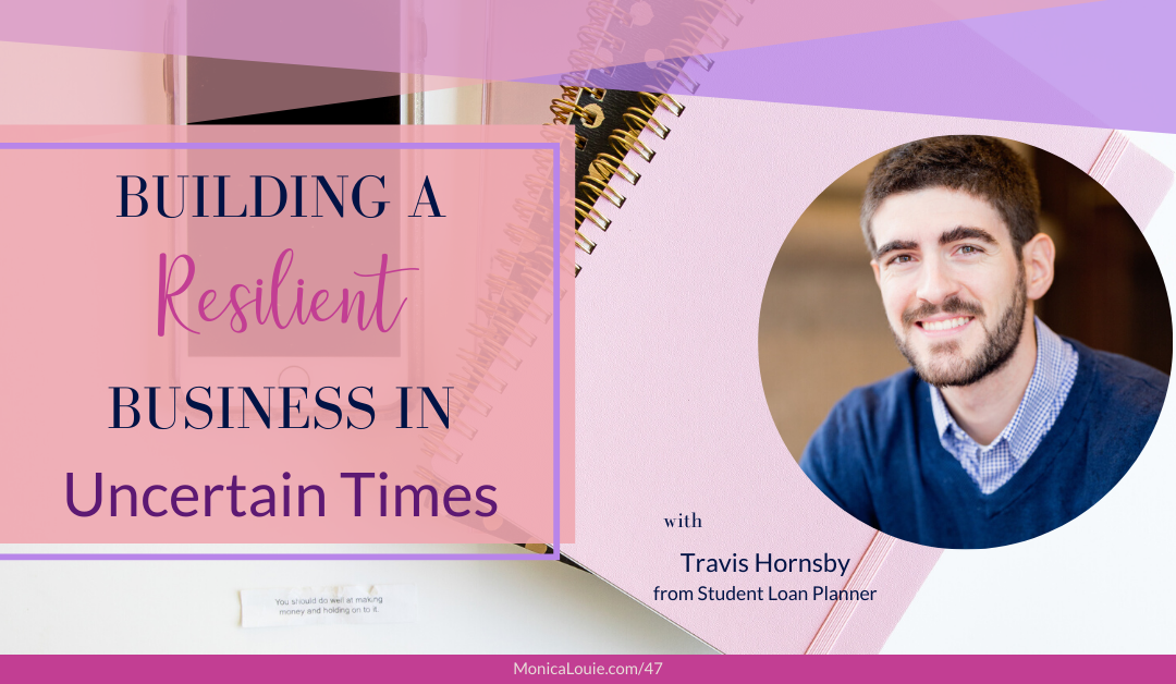 Building a Resilient Business in Uncertain Times with Travis Hornsby from Student Loan Planner