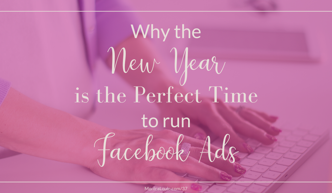 Why the New Year is the Perfect Time to Run Facebook Ads