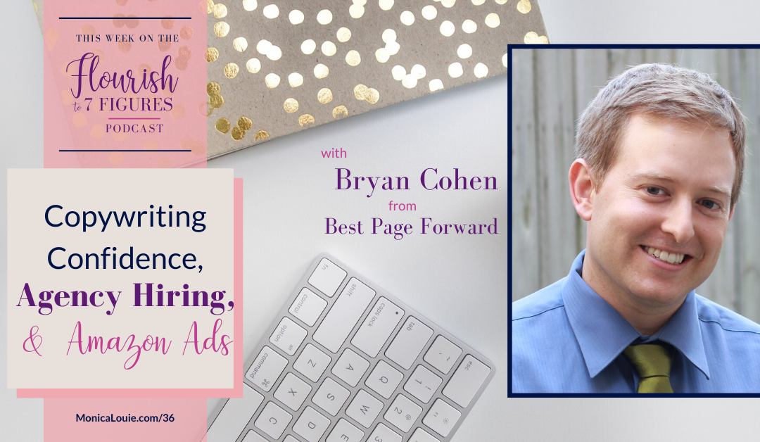 Copywriting Confidence, Agency Hiring, and Amazon Ads with Bryan Cohen from Best Page Forward