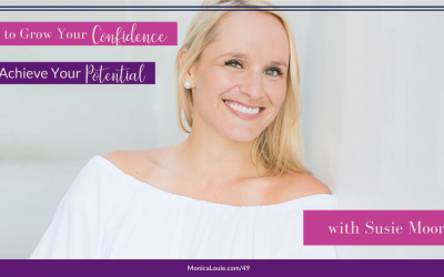 How to Grow Your Confidence and Achieve Your Goals with Susie Moore