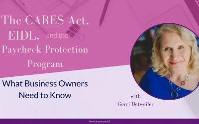 The CARES Act, EIDL, and the Paycheck Protection Program. What Business Owners Need to Know