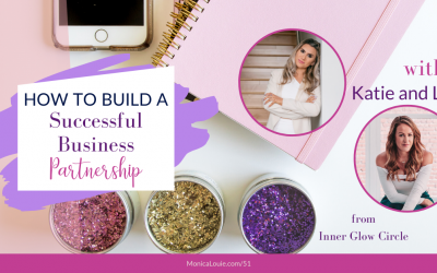 How to Build a Successful Business Partnership with Katie and Liv from Inner Glow Circle