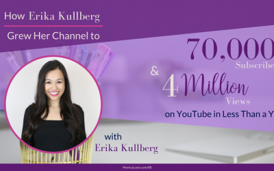 How Erika Kullberg Grew Her Channel to 70,000 Subscribers and 4 Million Views on YouTube in Less Than a Year
