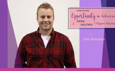 How to Find Opportunity in Adversity and Grow Multiple 7-Figure Startups with John Rampton