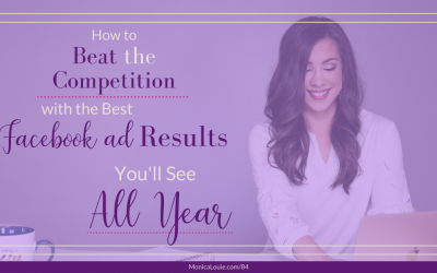 How to Beat the Competition with the Best Facebook Ads Results You'll See All Year