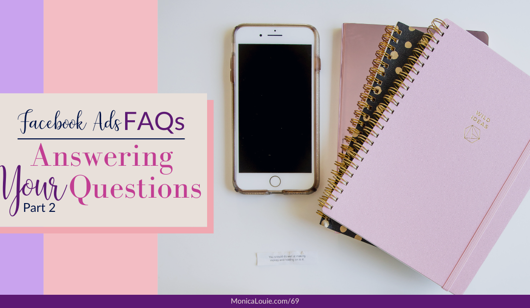 Facebook Ads FAQs: Answering Your Questions Part 2