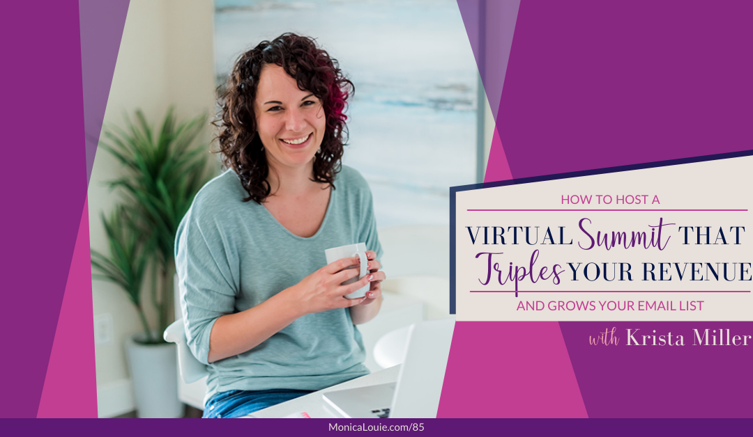 How to Host a Virtual Summit That Triples Your Revenue and Grows Your Email List with Krista Miller