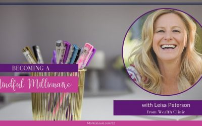 Becoming a Mindful Millionaire with Leisa Peterson from Wealth Clinic