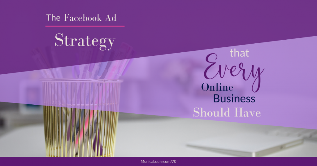 The Facebook Ad Strategy Every Online Business Should Have