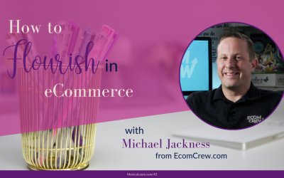 How to Flourish in eCommerce with Michael Jackness from EcomCrew.com