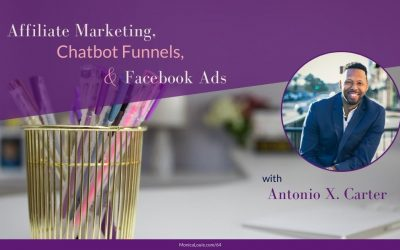 Affiliate Marketing, Chatbot Funnels, and Facebook Ads with Antonio X. Carter