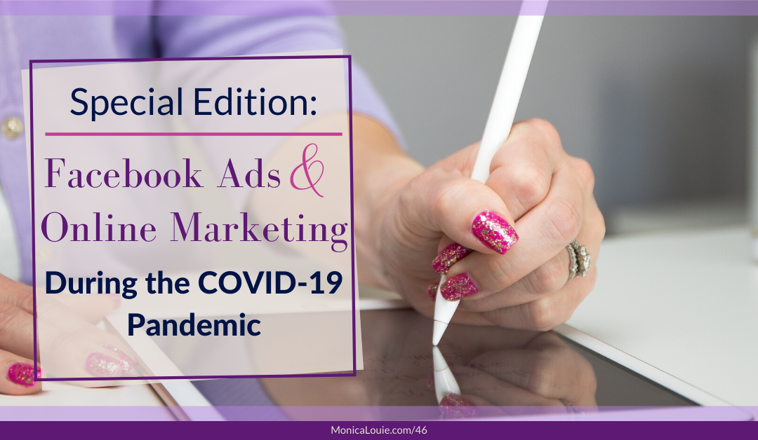 SPECIAL EDITION: Facebook Ads and Online Marketing During the COVID-19 Pandemic