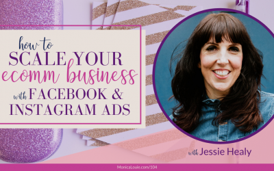 How to Scale Your Ecomm Business with Facebook and Instagram Ads with Jessie Healy