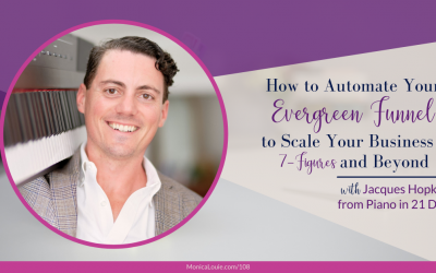 How to Automate Your Evergreen Funnel to Scale Your Business to 7 Figures and Beyond with Jacques Hopkins from Piano in 21 Days