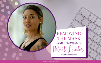 Removing the Mask and Becoming a Potent Leader with Ruby Fremon