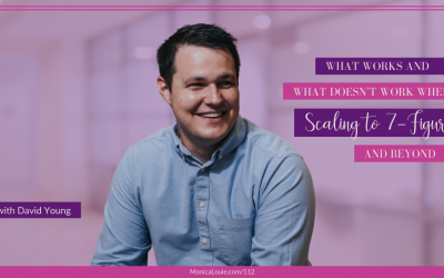 What Works and What Doesn't When Scaling to 7-Figures and Beyond with David Young