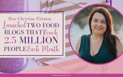 How Christine Pittman Launched Two Food Blogs That Reach 2.5 Million People Each Month