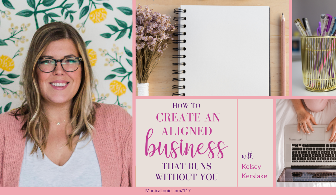 How to Create an Aligned Business That Runs Without You with Kelsey Kerslake