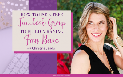 How to Use a Free Facebook Group to Build a Raving Fan Base with Christina Jandali