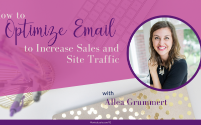 How to Optimize Email to Increase Sales and Site Traffic with Allea Grummert