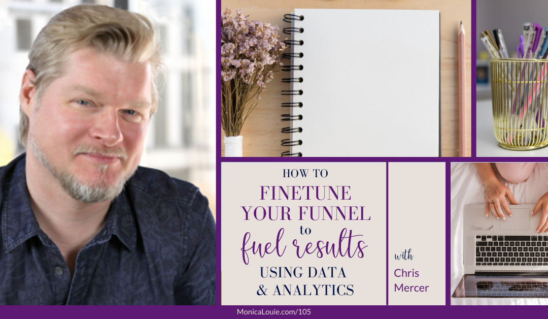 How to Fine-tune Your Funnel to Fuel Results Using Data and Analytics with Chris Mercer