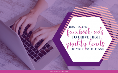 How to Use Facebook Ads to Drive High Quality Leads to Your Sales Funnel