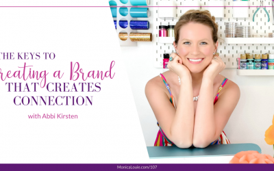 The Keys to Creating a Brand that Creates Connection with Abbi Kirsten