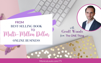 From Best-Selling Book to Multi-Million Dollar Online Business with Geoff Woods from The ONE Thing