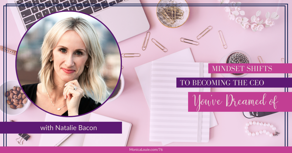 Mindset Shifts to Becoming the CEO You've Dreamed of with Natalie Bacon