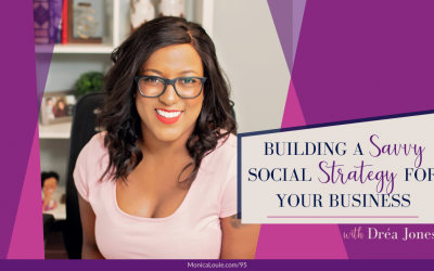 Building a Savvy Social Strategy for Your Business with Dréa Jones
